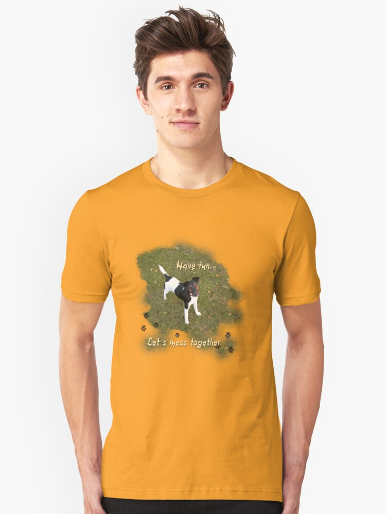 Have fun Unisex T-Shirt Front