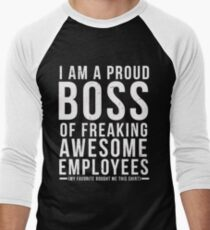 I Am A Proud Boss Of Freaking Awesome Employees Funny Workplace Foreman Employee Gift T-Shirt Men's Baseball ¾ T-Shirt