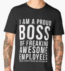 I Am A Proud Boss Of Freaking Awesome Employees Funny Workplace Foreman Employee Gift T-Shirt Men's Premium T-Shirt