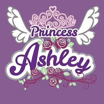 Princess Ashley - Personalized Name Gifts - Princess Birthday Gift for Ashley by heavyhebi