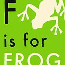 F IS FOR FROG by JazzberryBlue