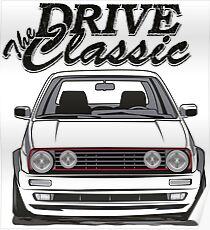 Golf 2 GTI MK2 & quot; Drive the Classic & quot; Poster