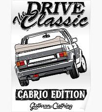 Golf 1 MK1 Convertible & quot; Drive the Classic & quot; Poster