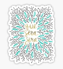 Whatever Will Be, Will Be (Turquoise & Gold) Sticker