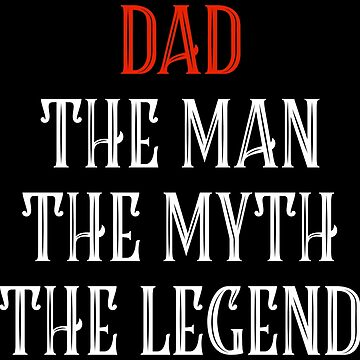 Father - Dad The Man Myth Legend Gift by Sandra78
