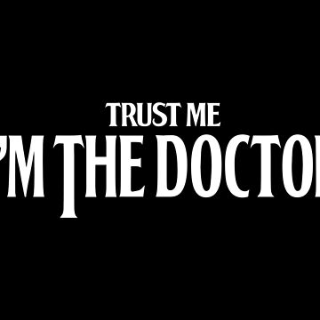 trust me i'm the doctor typograph classic vintage style T-Shirt by GreenLight08