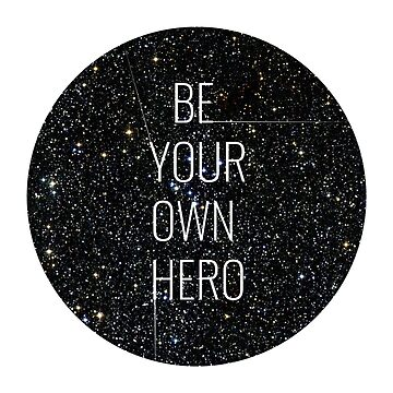 Be your own hero. by andrea955