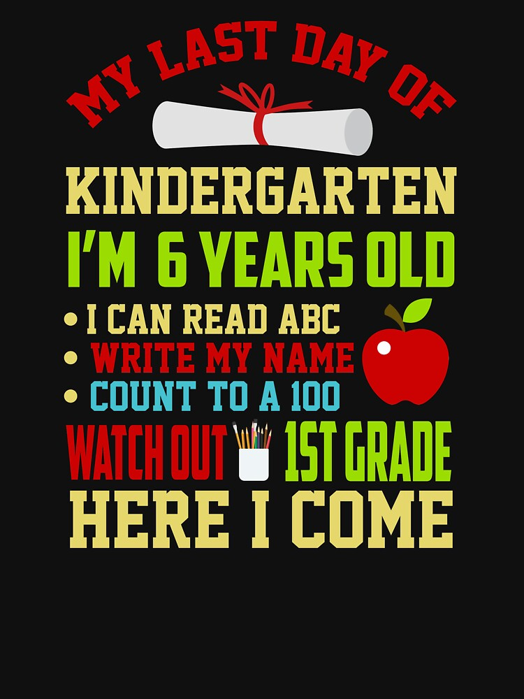 Cute Last Day Of Kindergarten Shirt For Kids/Boys/Girls. by phungngocquynh