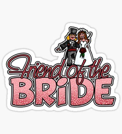 Friend of the Bride Sticker