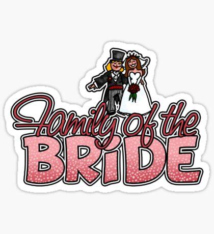 Family of the Bride Sticker