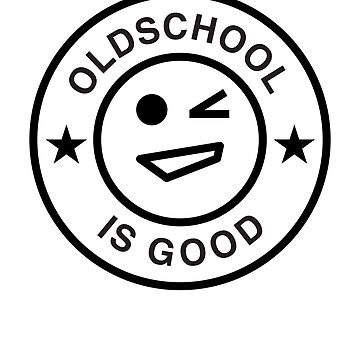 Oldschool is good by RecycleBros