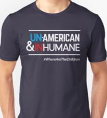 Un-American and Inhumane, #WhereAreTheChildren Unisex T-Shirt