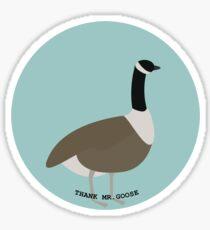 Thank Mr.Goose Sticker