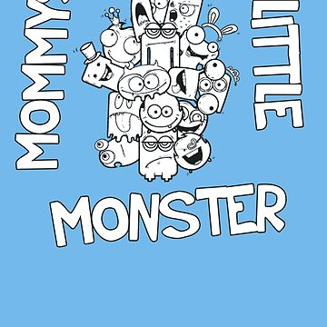 Mommys Little Monster  by perrymsb