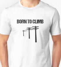 Power Lineman Born to Climb Design Unisex T-Shirt