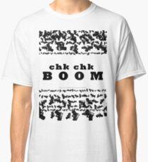 Lots of guns - Chk Chk BOOOM Classic T-Shirt