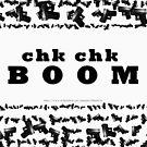Lots of guns - Chk Chk BOOOM by ILikeShirts