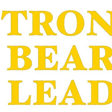 strong bear lead shirt  by jayymarie
