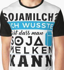 Soy milk? Milk soy ... Gift idea Graphic T-Shirt
