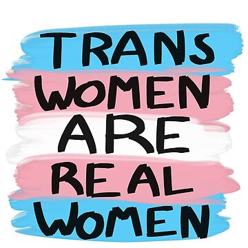 Trans Women Are Real Women by TransCyclist