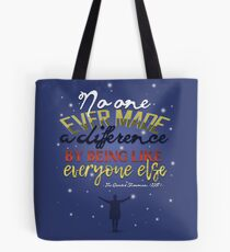 No One Ever Made a Difference by Being like Everyone Else - The Greatest Showman Tote Bag
