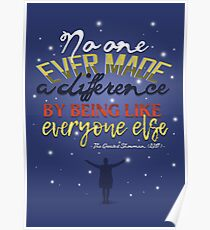 No One Ever Made a Difference by Being like Everyone Else - The Greatest Showman Poster