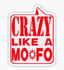 CRAZY MOFO Sticker