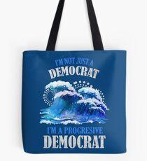 I'm A Progressive Democrat 2018 Blue Wave T-shirts and Gifts Tote Bag