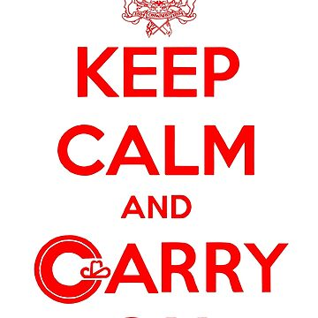 Keep Calm Carry On Calgary Red by bookermorgan