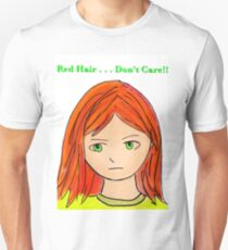 Red Hair . . . Don't Care Unisex T-Shirt