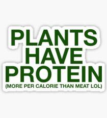 Plants Have Protein ~ Vegetarian Food Vegetables Sticker