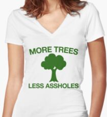 More Trees Less Assholes + Environment Vegan Activist Women's Fitted V-Neck T-Shirt