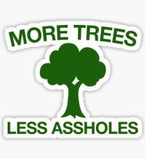 More Trees Less Assholes + Environment Vegan Activist Sticker