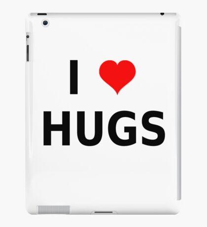 I LOVE HUGS T-SHIRTS MUGS LEGGINGS DUVET COVERS ETC iPad Case/Skin