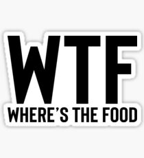WTF Where's The Food ~ Foodie Food Restaurant Sticker