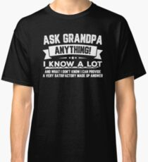 Ask Grandpa Anything Funny Father's Day Shirt Gift 60th Classic T-Shirt