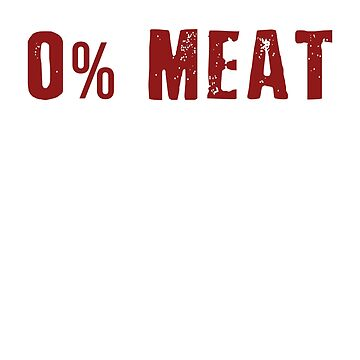 0% Meat 100% Muscle Vegan Friendly Gym Shirt by uniqueegg