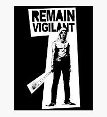 Remain Vigilant Photographic Print