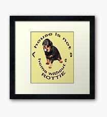 A House Is Not A Home Without A Cute Rottie Framed Print
