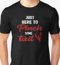 Just Here To Pinch Some Tail Gift Shirt Men Women Unisex T-Shirt