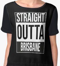 Straight outta Brisbane, #Brisbane  Chiffon Top
