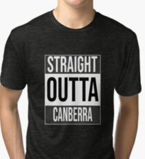 Straight outta Canberra, #Canberra  Tri-blend T-Shirt