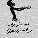 This Is America by stilldan97