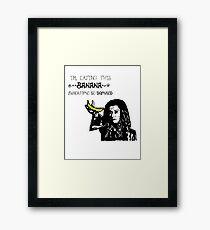 Dark Willow - Eat That Banana! Framed Print