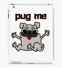 Pug Me - Hug a Pug Dog iPad Case/Skin