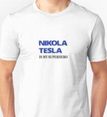 Nikola Tesla Is My Superhero Unisex T-Shirt