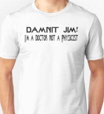 DAMNIT JIM!  Unisex T-Shirt