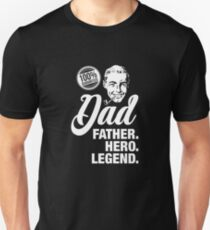 Father's day: Dad, father, legend, hero Unisex T-Shirt
