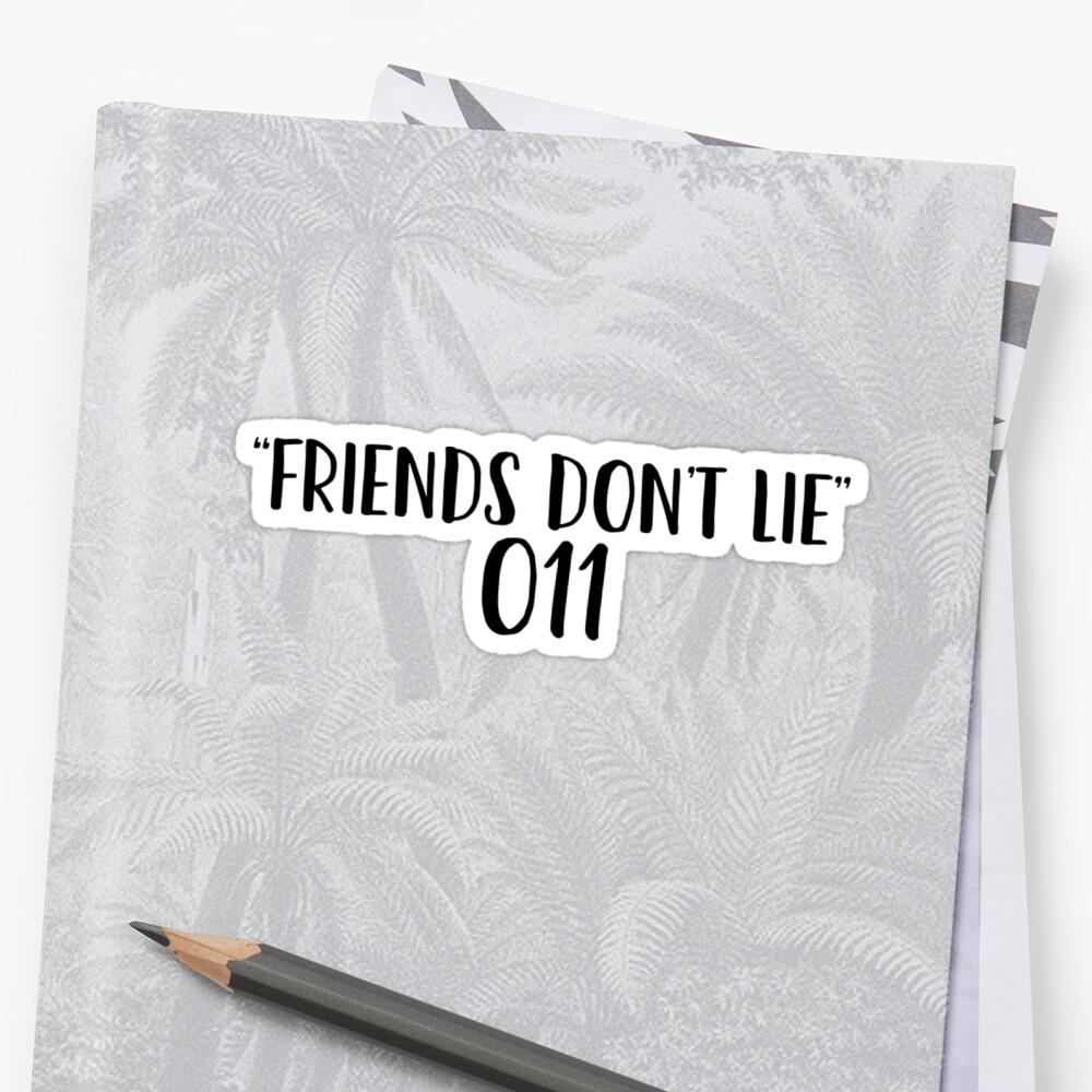 Friends Don't Lie Eleven Art TV Movie Meme by ShieldApparel