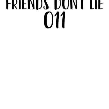 Friends Don't Lie Eleven Art TV Movie Meme by ShieldApparel